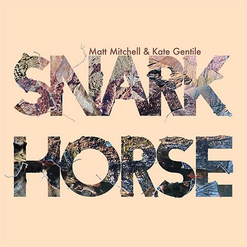 Mitchell, Matt / Kate Gentile: Snark Horse [6 CD Box Set] (Pi Recordings)