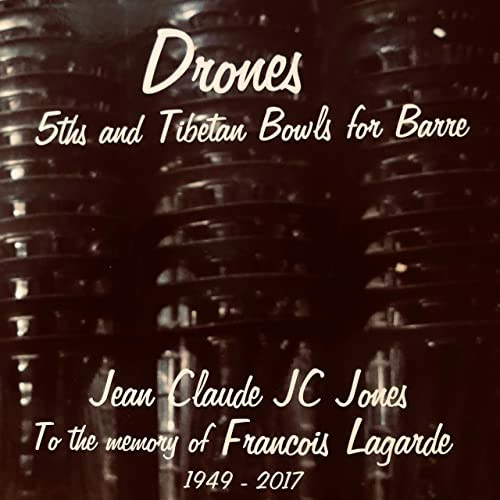 Jones, Jean Claude (JC) : Drones - 5th And Tibetan Bowls For Barre (Kadima)