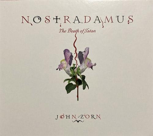 Zorn, John: Nostradamus: The Death of Satan (Tzadik)