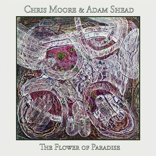 Moore, Chris / Adam Shead: The Flower Of Paradise (Amalgam)