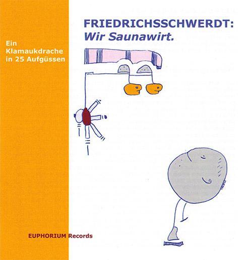 Friedrichsschwerdt: Gay - Wir Saunawirt (Euphorium)