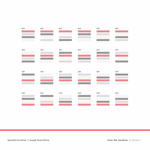 Kirschner, Kenneth / Joseph Branciforte: From the Machine: Volume 1 [VINYL] (Greyfade)