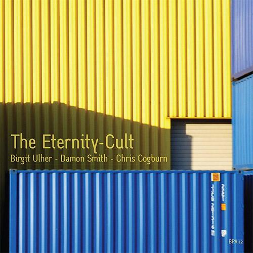 Ulher, Birgit / Damon Smith / Chris Cogburn: The Eternity-Cult (Balance Point Acoustics)