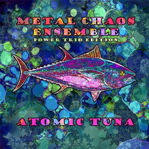 Metal Chaos Ensemble: Atomic Tuna (Evil Clown)
