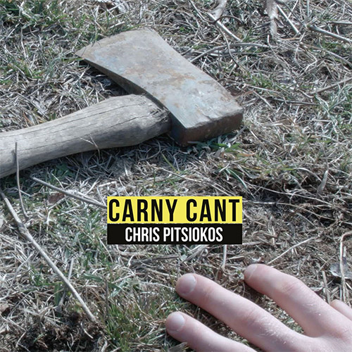 Pitsiokos, Chris: Carny Cant [VINYL] (Eleatic Records)
