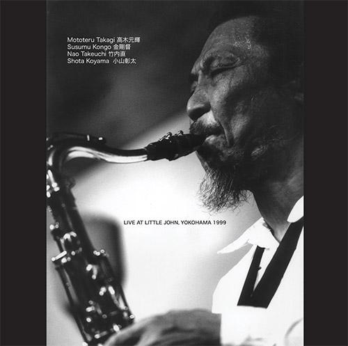 Takagi, Mototeru Quartet: Live At Little John, Yokohama 1999 (NoBusiness)