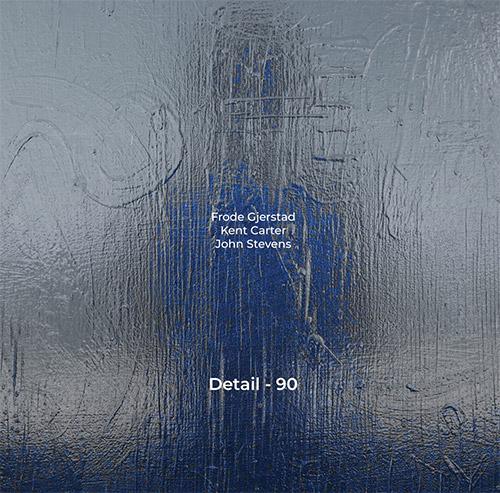 Gjerstad, Frode / Kent Carter / John Stevens: Detail-90 [VINYL] (NoBusiness)