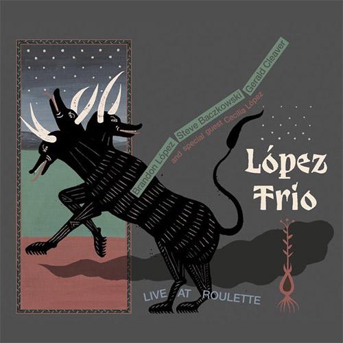 Lopez, Brandon Trio: Live at Roulette (Relative Pitch)