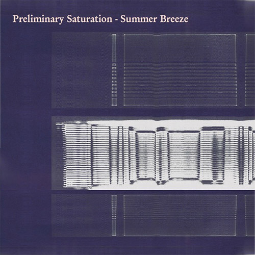 Preliminary Saturation (Wouter Jaspers / Steffan de Turck): Summer Breeze [CASSETTE w/ DOWNLOAD] (Muzan Editions)