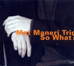 Maneri, Mat Trio: So What?