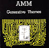 AMM (Prevost / Rowe / Tilbury): Generative Themes (Matchless)