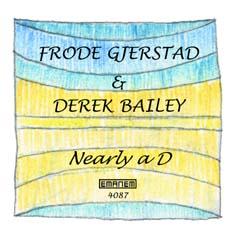 Gjerstad, Frode & Bailey, Derek: Nearly a D