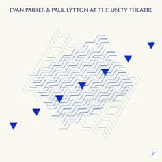 Parker, Evan / Paul Lytton : At the Unity Theatre