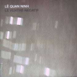 Lé Quan Ninh: Le Ventre Negatif (Meniscus)