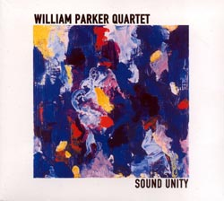 Parker, William Quartet: Sound Unity (Aum Fidelity)