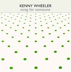 Wheeler, Kenny: Song For Someone