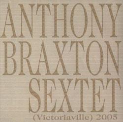 Braxton, Anthony Sextet: (Victoriaville) 2005