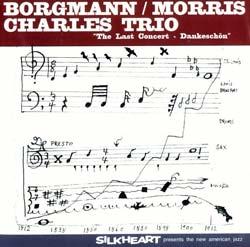Borgmann / Morris / Charles Trio: The Last Concert