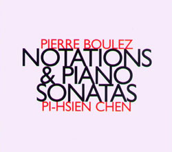 Boulez, Pierre: Notations & Piano Sonatas
