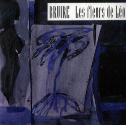 Bruire; Michel F Cote: Les Fleurs de Léo