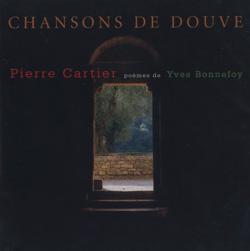 Cartier, Pierre: Chansons de Douve [2 CDs]