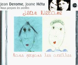 Derome, Jean and Joane Hetu: Nous percons les oreilles