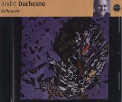 Duchesne, Andre: Reflexions