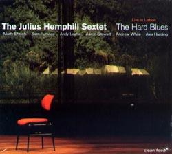 Hemphill Sextet, Julius : The Hard Blues - Live in London