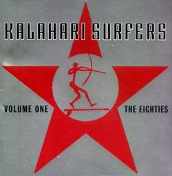 Kalahari Surfers: The Eighties Vol. 1
