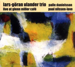 Ulander, Lars-Goran Trio: Live at Glenn Miller Cafe