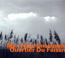 Nagl, Max Ensemble: Quartier Du Faisan <i>[Used Item]</i>