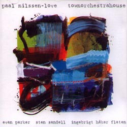 Nilssen-Love, Paal: Townorchestrahouse (Clean Feed)
