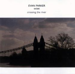 Parker Octet, Evan: Crossing the River