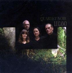 Quartet Noir: Lugano (Les Disques Victo)