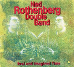 Rothenberg, Ned Double Band: Real and Imagined Time (Moers Music)