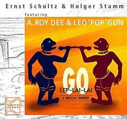 Schultz, Ernst / Stamm, Holger : Go Lep-Lai-Lai: A Musical Journey