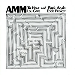AMM: To Hear and Back Again (Matchless)