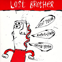 Tsahar, Assif / Cooper-Moore / Drake, Hamid : Lost Brother (Hopscotch Records)