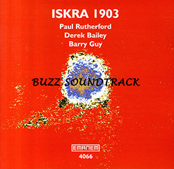 Iskra 1903: Buzz Soundtrack (Emanem)
