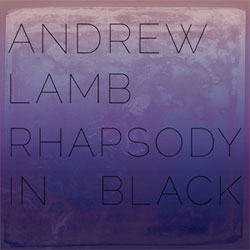 Lamb, Andrew / Tom Abbs / Michael Wimberly / Guillermo E. Brown: Rhapsody in Black