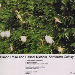 Rose, Simon & Pascal Nichols: Sombrero Galaxy (Bug Incision Records)