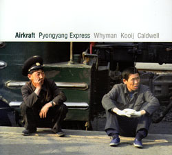 Airkraft (Caldwell / Whyman / Van Der Kooij): Pyongyang Express