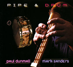 Dunmall, Paul / Mark Sanders: Pipe & Drum