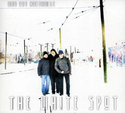 Way Out Northwest: The White  Spot - w/John Butcher, Tortsen Mueller and Dylan van der Shyff