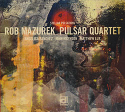 Mazurek, Rob Pulsar Quartet: Stellar Pulsations