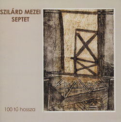 Mezei Septet, Szilard: 100 Tu Hossza