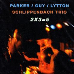Parker / Schlippenbach / Guy / Lovens / Lytton: 2X3=5