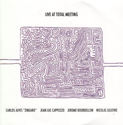 Zingaro, Carlos Alves / Jean Luc Cappozzo / Jerome Bourdellon / Nicolas Lelievre: Live At Total Meet