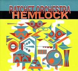 Ratchet Orchestra: Hemlock (Drip Audio)