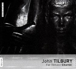 Tilbury, John: For Tomasz Sikorski